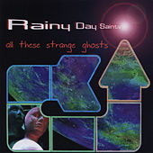 All These Strange Ghosts by Rainy Day Saints