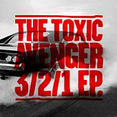 3/2/1 EP (Remixes) by The Toxic Avenger