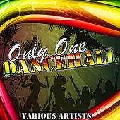 Only One Dancehall by Various Artists