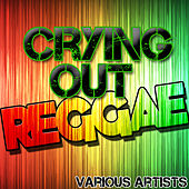 Crying Out Reggae von Various Artists