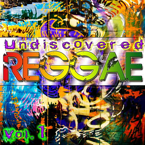 Undiscovered Reggae Vol. 1 by Various Artists
