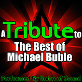 A Tribute to the Best of Michael Buble by Union Of Sound