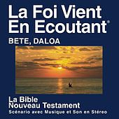 Bete Daloa du Nouveau Testament (dramatisé) - Bete Daloa Bible by The Bible