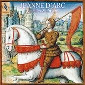 Jeanne d'Arc: Battles & Prisons by Various Artists