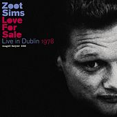 Love for Sale - Live in Dublin 1978 by Zoot Sims