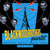 Southern Gospel Radio Shows 1935-1955 by Blackwood Brothers Quartet