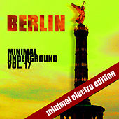 Berlin Minimal Underground Vol. 17 by Various Artists