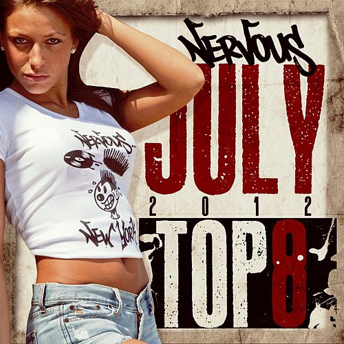 Nervous July 2012 Top 8 by Various Artists
