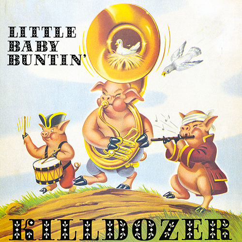 Little Baby Buntin' by Killdozer