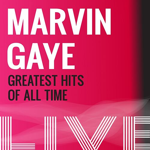 Marvin Gaye Greatest Hits of All Time Live by Marvin Gaye