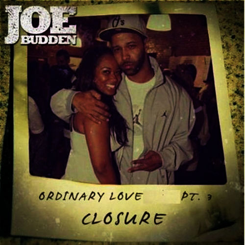 Ordinary Love S*** Pt. 3 (Closure) by Joe Budden