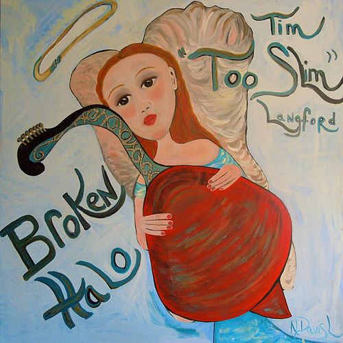 Broken Halo by Too Slim & The Taildraggers