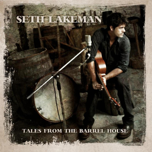 Tales From The Barrel House by Seth Lakeman