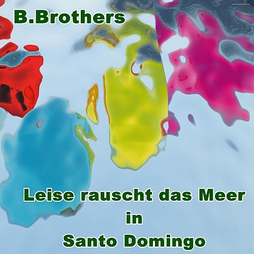 Leise rauscht das Meer in Santo Domingo by B.Brothers