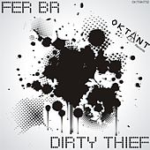 Dirty Thief by FER BR