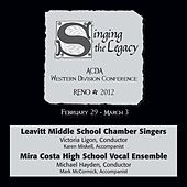 2012 American Choral Directors Association, Western Division (ACDA): Justice Myron E. Leavitt Middle School Chamber Singers & Mira Costa High School Vocal Ensemble by Various Artists