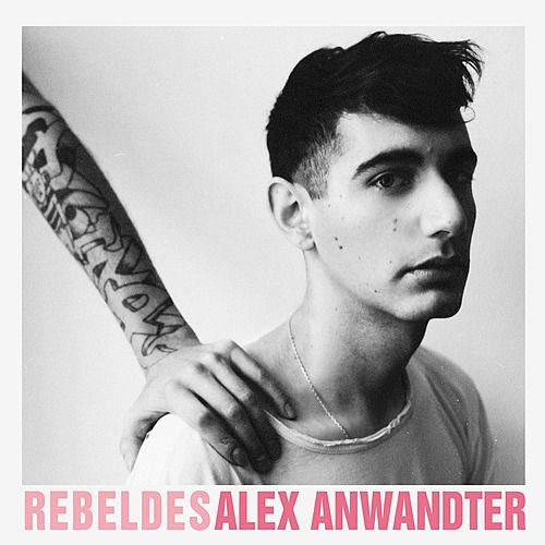 Rebeldes by Alex Anwandter