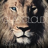 The Royal Thousand by Glass Cloud