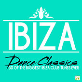 Ibiza Dance Classics - 30 of the Biggest Ibiza Club Tunes Ever von Various Artists