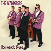 Homesick Blues by The Wanderers