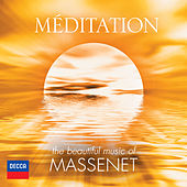 Méditation - The Beautiful Music Of Massenet by Various Artists