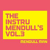 The Instrumendull's, Vol. 3 (Royalty Free Instrumental Music for Hip Hop Artists, Movie Soundtracks, and Multimedia Developers) by Mendull Man