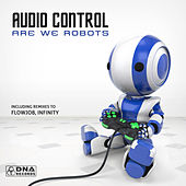 Audio Control - Are We Robots EP by Various Artists