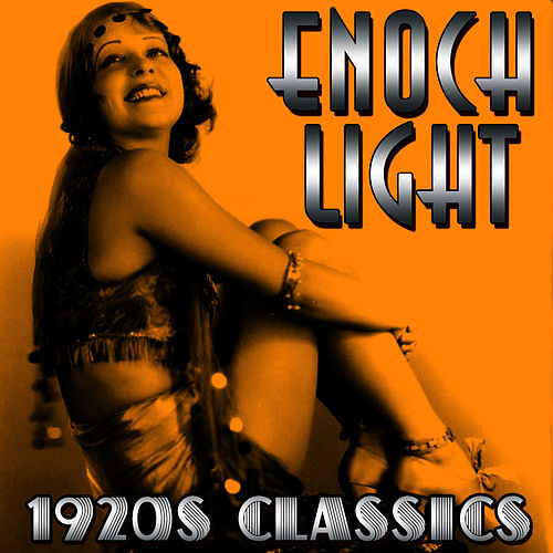 1920's Classics by Enoch Light