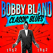Classic Blues 1952-1962 by Bobby Blue Bland