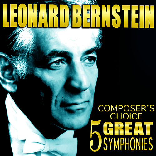Composer's Choice - 5 Great Symphonies by Leonard Bernstein