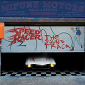 Speed Racer: The Soundtrack by Various Artists
