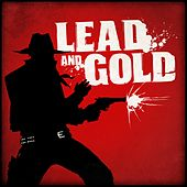 Lead And Gold: Gangs Of The Wild West Soundtrack by Fathom