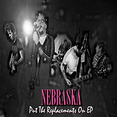 Put The Replacements On - EP by Nebraska