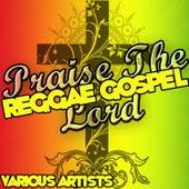 Praise the Lord: Reggae Gospel von Various Artists