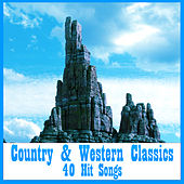Country & Western Classics: 40 Hit Songs by Various Artists