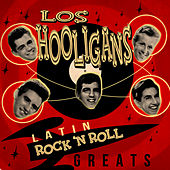 Latin Rock 'n Roll Greats by Los Hooligans