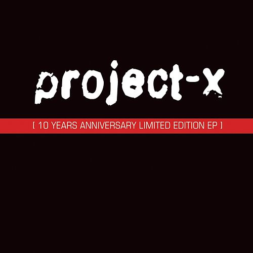 10 Years Anniversary Ep by Project X