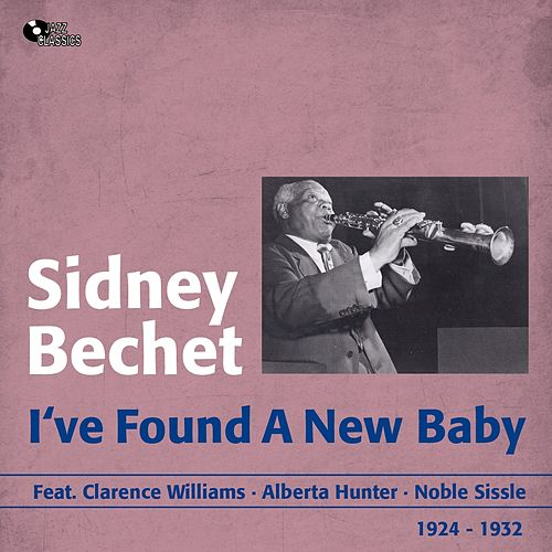 I've Found a New Baby (1924 - 1932) by Sidney Bechet