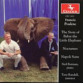Poulenc: The Story of Babar the Little Elephant - Nocturnes - Napoli Suite by Various Artists