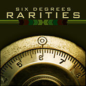 Six Degrees Rarities by Various Artists