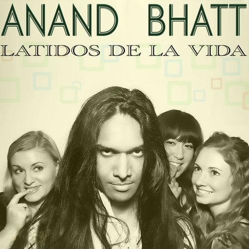 Latidos de La Vida by Anand Bhatt