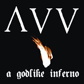 A Godlike Inferno by Ancient VVisdom