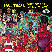 What The Hell Is Goin' On by Paul Thorn