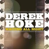 Waiting All Night by Derek Hoke