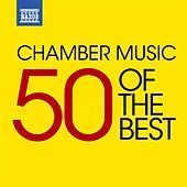 Chamber Music - 50 of the Best von Various Artists