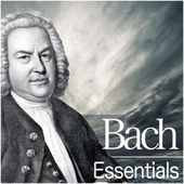 Bach Essentials by Various Artists