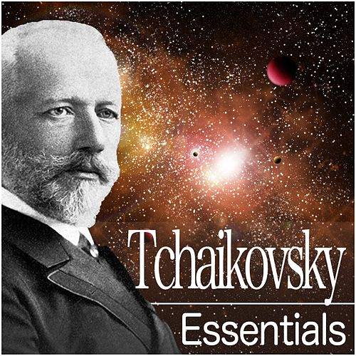 Tchaikovsky Essentials by Various Artists