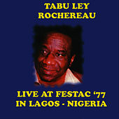 Live At Festac '77 in Lagos - Nigeria by Tabu Ley Rochereau