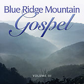 Blue Ridge Mountain Gospel V3 by Various Artists