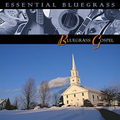 Essential Bluegrass : Bluegrass Gospel by Various Artists